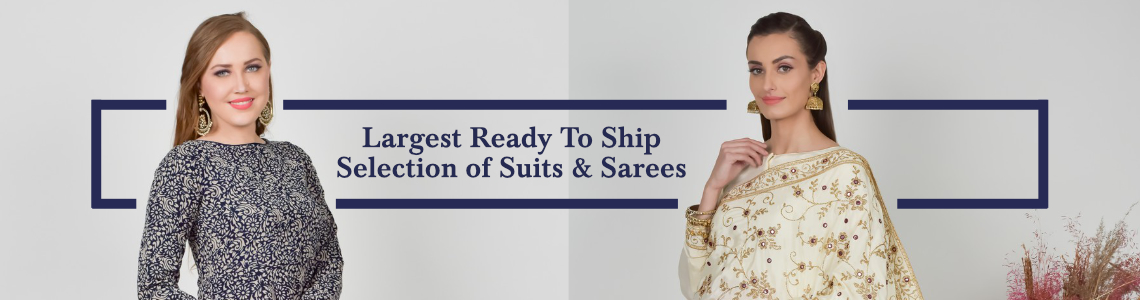Largest Ready to Ship Collection of Suits & Sarees